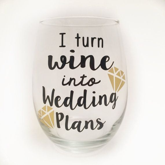 Engagement Gift I Turn Wine Into Wedding Plans By Krisgetscrafty