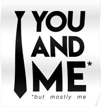 You and me (but mostly me) Poster