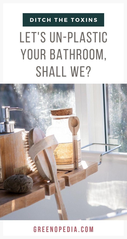 Let S Un Plastic Your Bathroom Shall We Plastic Alternatives