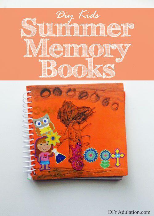 Diy Kids Summer Memory Books Diy Adulation Memory Book Diy Summer Kids Diy For Kids