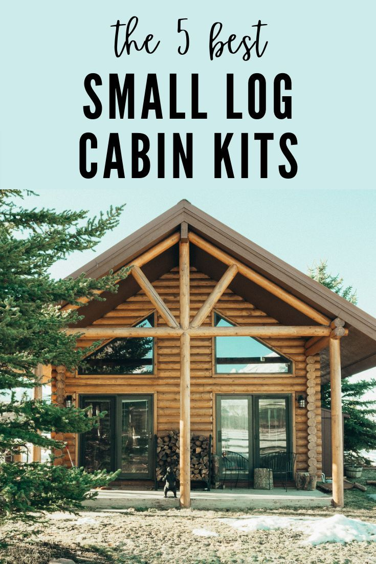Best Small Log Cabin Kits on a Bud & What to Know BEFORE You Buy