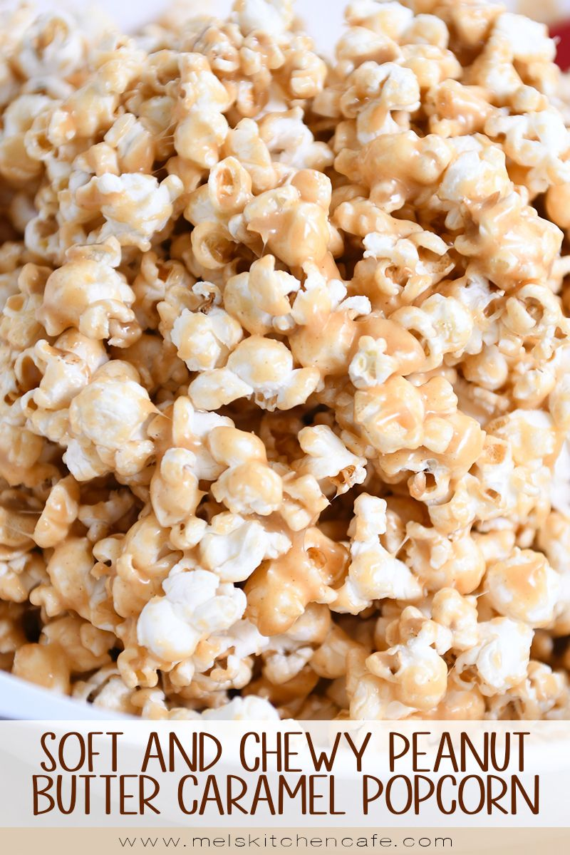 Soft and Chewy Peanut Butter Caramel Popcorn