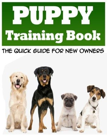 Best Puppy Training Books New Puppy Tips Dogs Best Dog