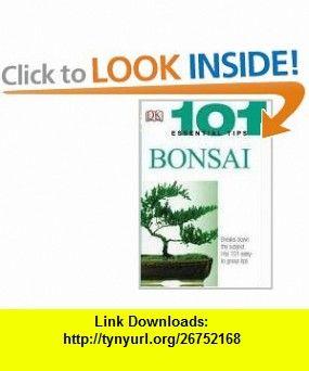 Bonsai (101 Essential Tips)