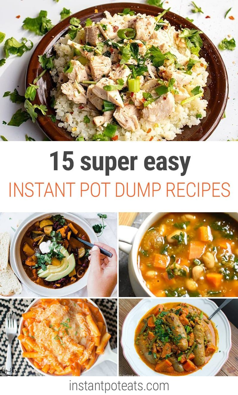 15 Instant Pot Dump Recipes That Are Easy Instant Pot Eats Dump Meals Instant Pot Recipes Easy Instant Pot Recipes