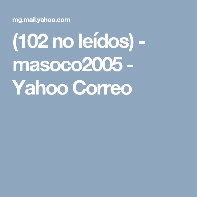 (102 no leídos) - masoco2005 - Yahoo Correo