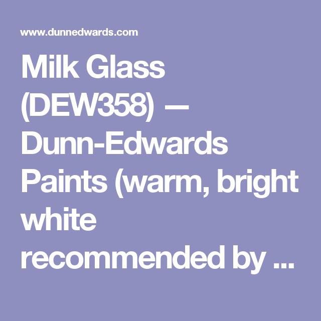 Milk Glass Dew358 Dunn Edwards Paints Warm Bright White