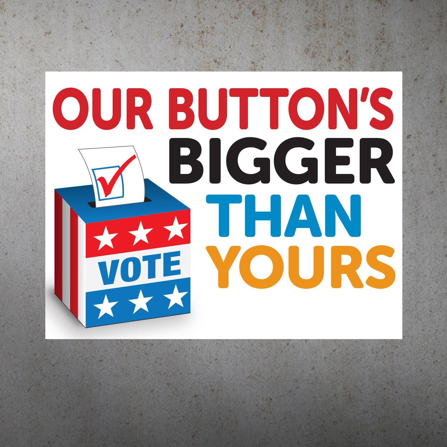picture regarding Printable Protest Signs titled Our Button is More substantial Than Yours PRINTABLE Protest Poster
