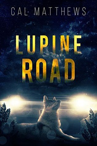 Book Review Lupine Road By Cal Matthews Book Reviews Pinterest
