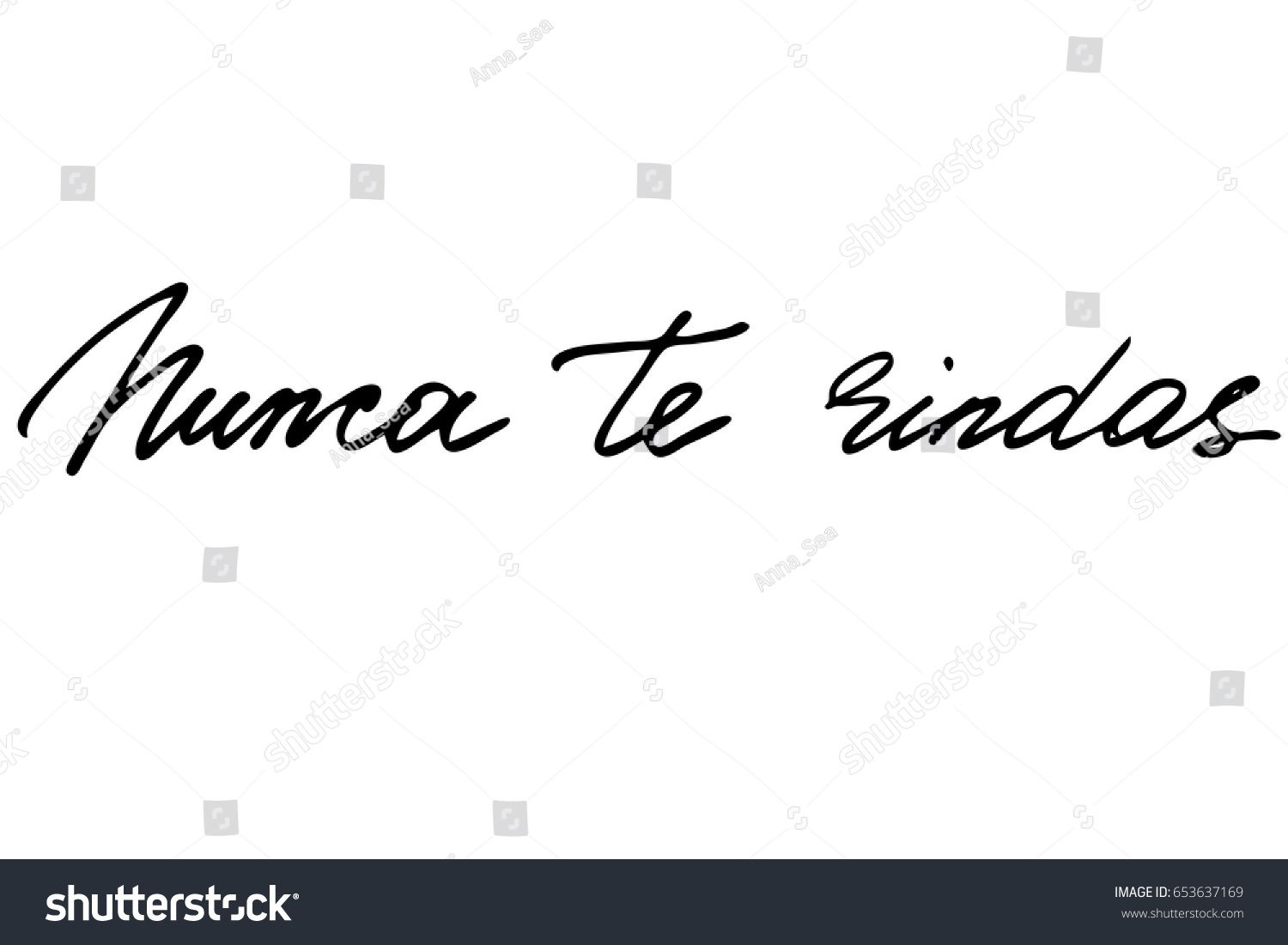 Spanish quote handwriting text Never give up in Spanish