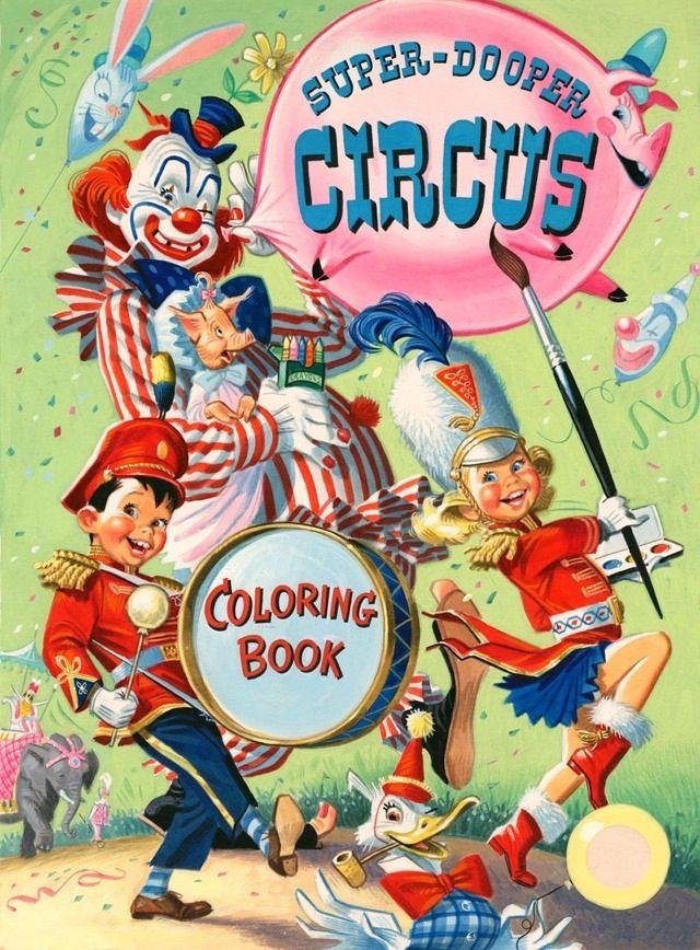 Super Duper Circus Coloring Book Pete Hawley Vintage Coloring Books Coloring Books Book Cover Illustration