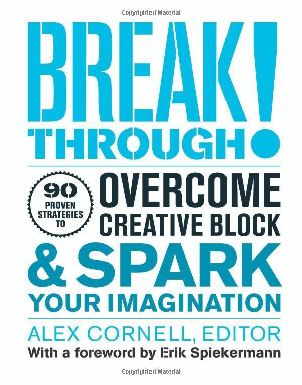 Breakthrough!: Proven Strategies to Overcome Creative Block and Spark Your Imagination: Alex Cornell