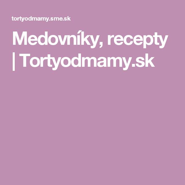Medovníky, recepty | Tortyodmamy.sk