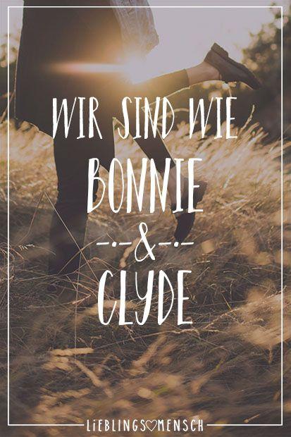 Wir sind wie Bonnie & Clyde (mit Bildern) | Visual
