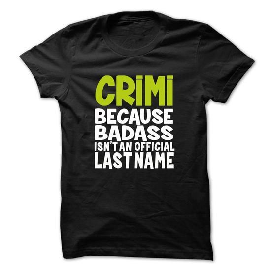 (BadAss001) CRIMI #name #tshirts #CRIMI #gift #ideas #Popular #Everything #Videos #Shop #Animals #pets #Architecture #Art #Cars #motorcycles #Celebrities #DIY #crafts #Design #Education #Entertainment #Food #drink #Gardening #Geek #Hair #beauty #Health #fitness #History #Holidays #events #Home decor #Humor #Illustrations #posters #Kids #parenting #Men #Outdoors #Photography #Products #Quotes #Science #nature #Sports #Tattoos #Technology #Travel #Weddings #Women