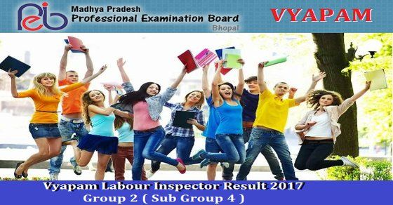 Mp Vyapam Labour Inspector Result 2017 Check Here : Madhya Pradesh