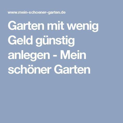 Viel Garten für wenig Geld Garten Pinterest Gardens - schoner garten mit wenig geld