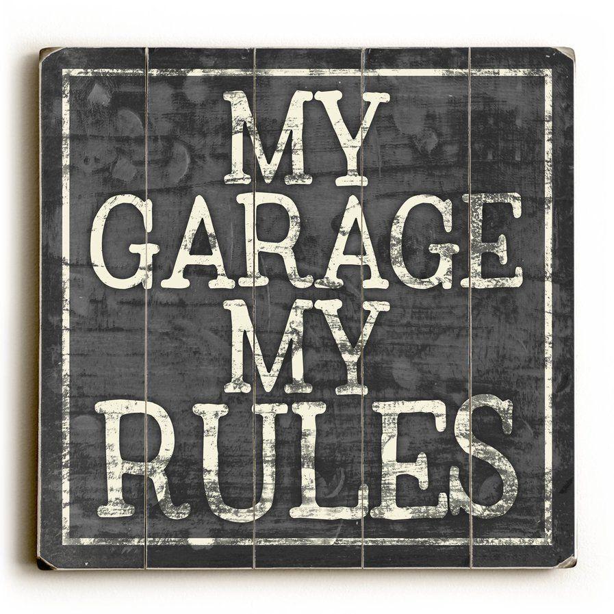My garage my rules wood wall décor garage pinterest wood walls