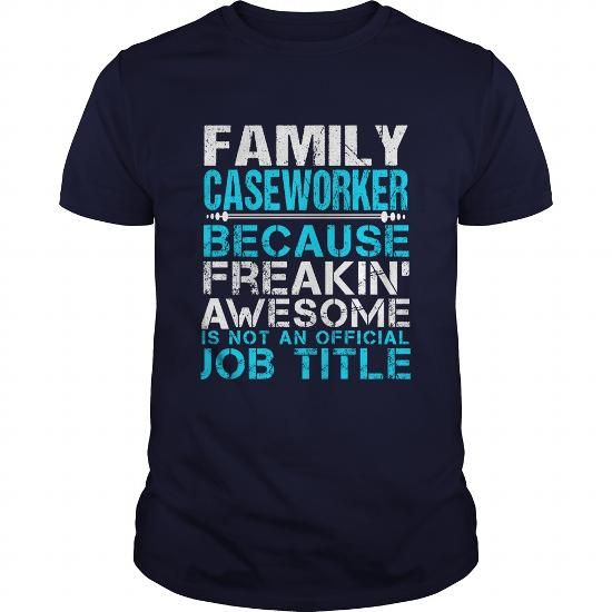 FAMILY CASEWORKER T-Shirts, Hoodies, Sweatshirts, Tee Shirts - caseworker job description