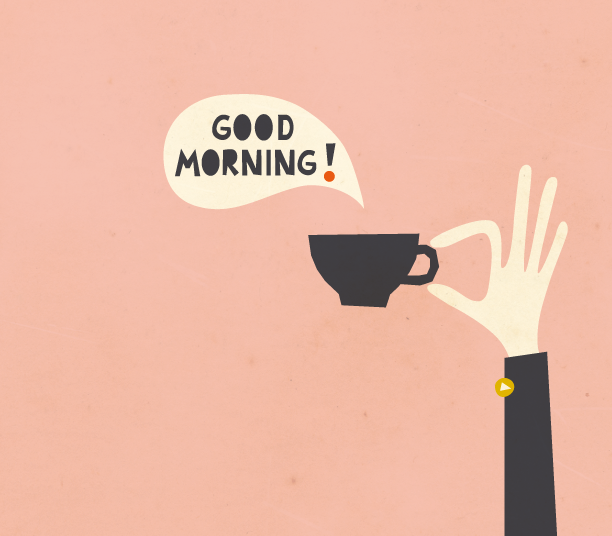 """Good morning"" says my cup of coffee. NICE>                                        …"