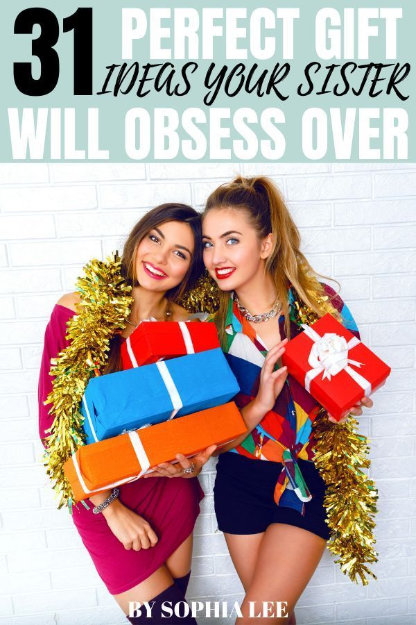 31 Best Gifts for Sister That She Will Obsess Over #giftsforsister
