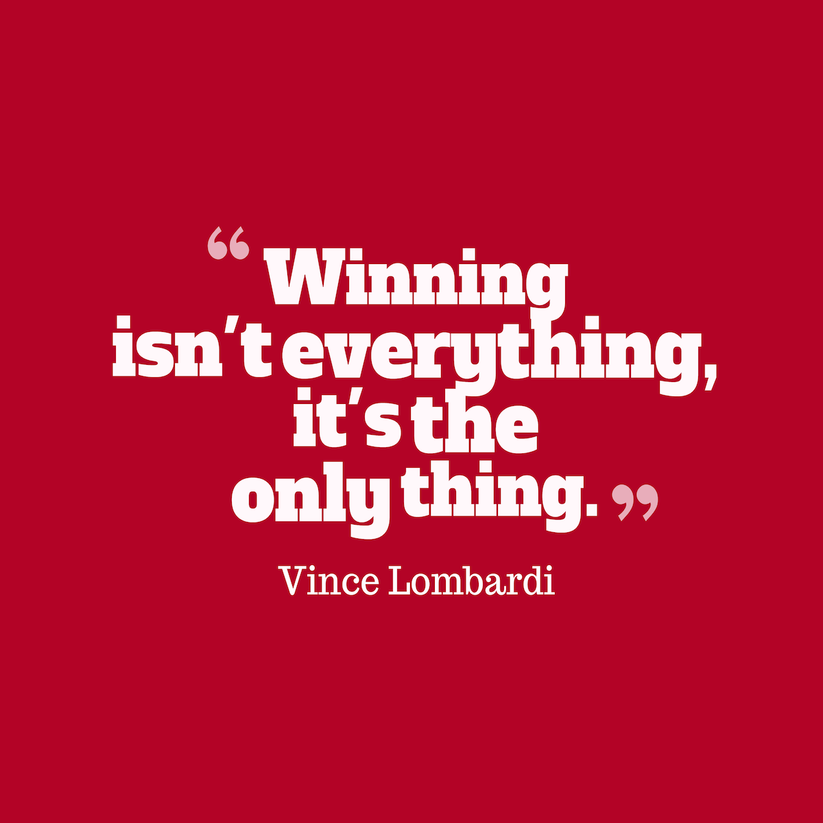 Quotes About Winning Vince Lombardi  Do You Know The Rest Of The Story Behind This Quote .