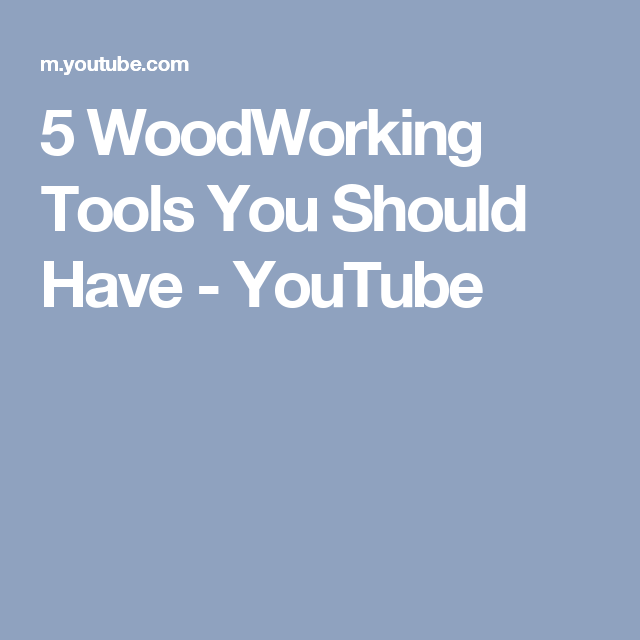 5 WoodWorking Tools You Should Have - YouTube