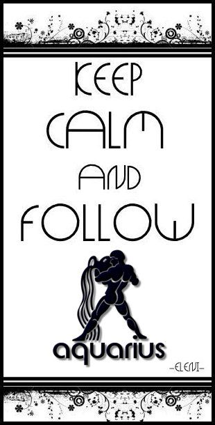 KEEP CALM AND FOLLOW AQUARIUS -created by eleni / star sign collection