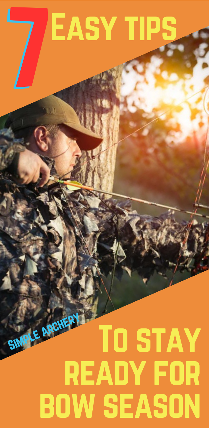 7 Easy Bow Hunting Tips To Prepare For Archery Season