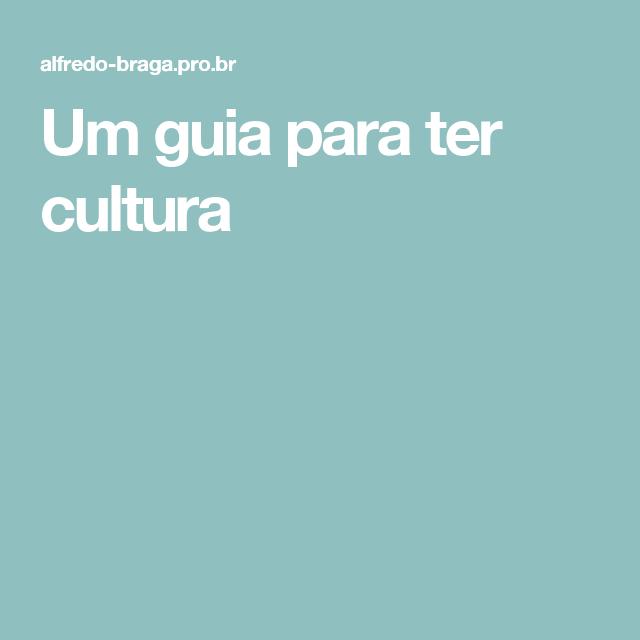 Um guia para ter cultura