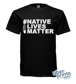 """#NativeLivesMatter  Redesign - ready for the public to share and represent Native Pride  Designed on UberPrints.com by Kanyon """"CoyoteWoman"""""""