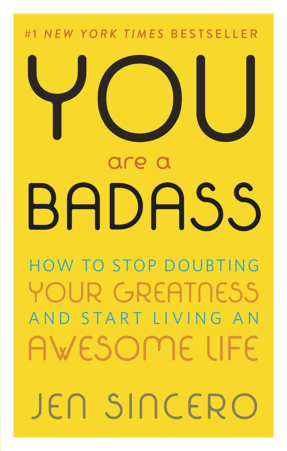 You Are A Badass How To Stop Doubting Your Greatness And Start Living An Awesome Life Books For Self Improvement Self Help Books Motivational Books