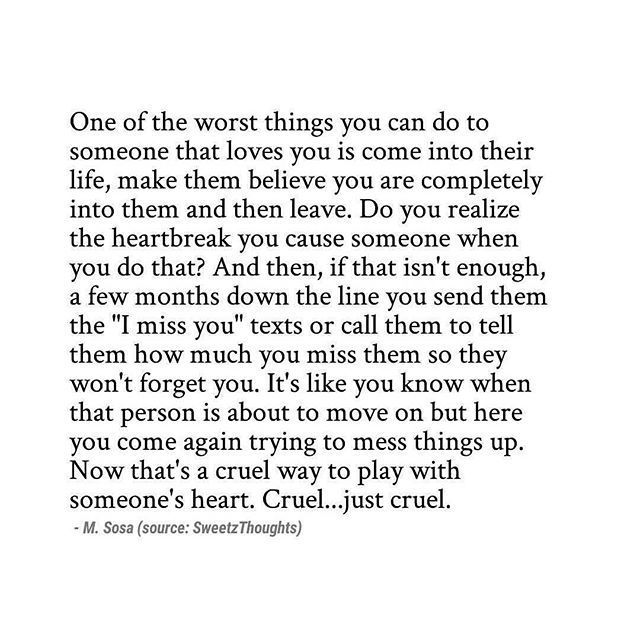 One Of The Cruelest Things To Do Is To Play With Someones Emotions