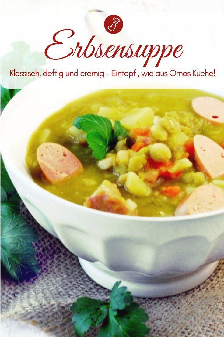 Erbsensuppe Rezept Klassisch Einfach Und Wie Von Oma Rezept Erbsensuppe Rezept Erbsensuppe Erbsen Suppe