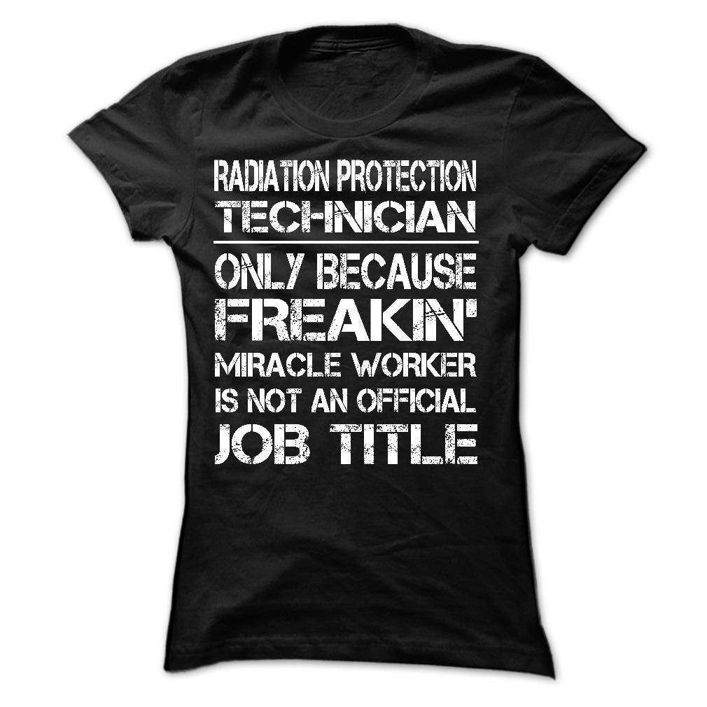 Perfect Shirt - Radiation Protection Technician 1 T Shirt, Hoodie ...