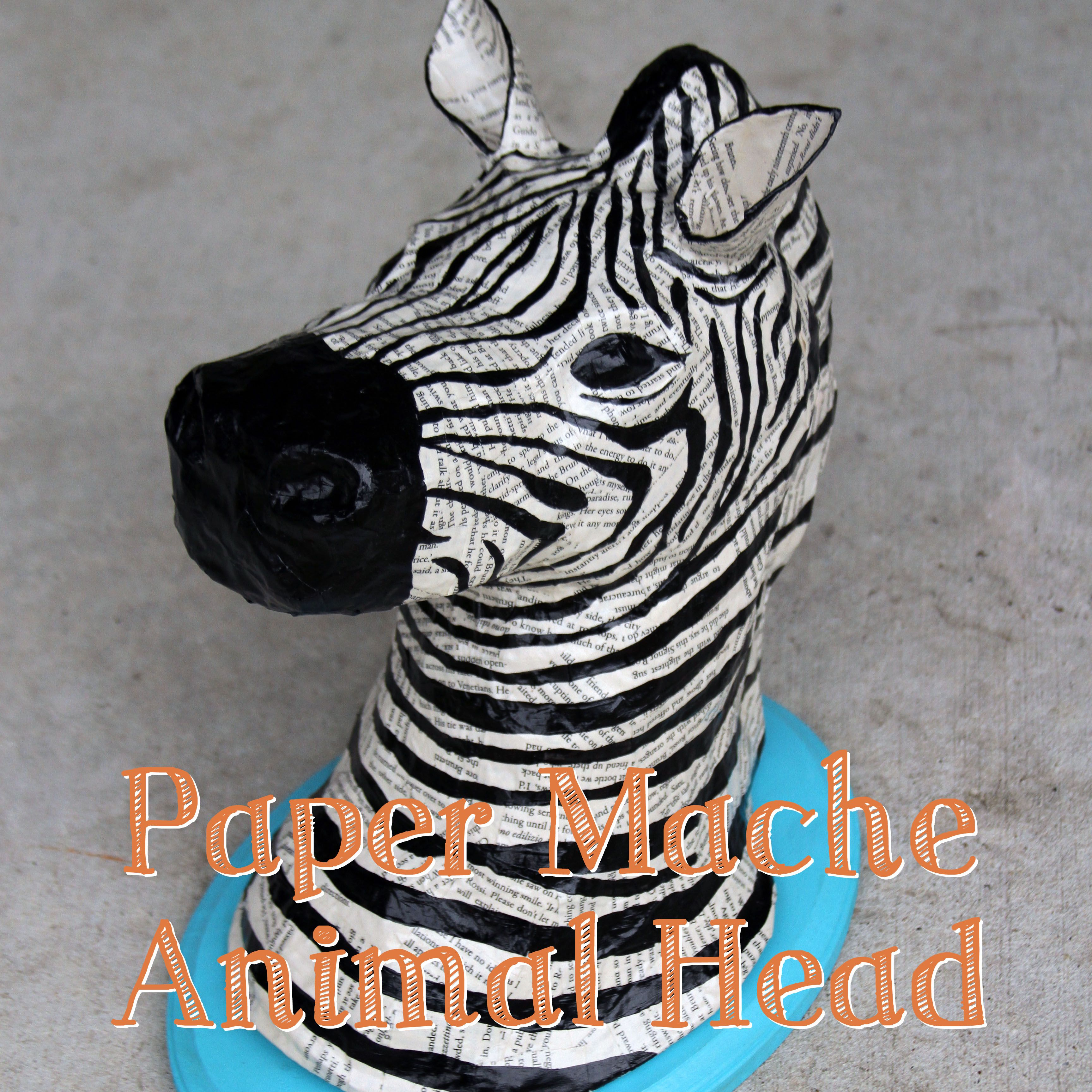 DIY Tutorial – Paper Mache Animal Heads — A Sharper Focus Blog ...