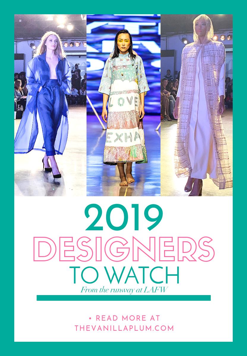 La Fashion Week 2019 Designers To Watch La Fashion Week Top Design Fashion La Fashion