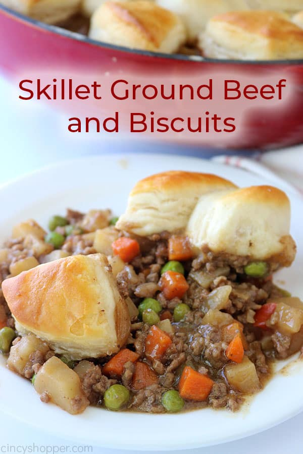Skillet Ground Beef And Biscuits Recipe Dinner With Ground Beef Beef Dinner Beef Recipes For Dinner