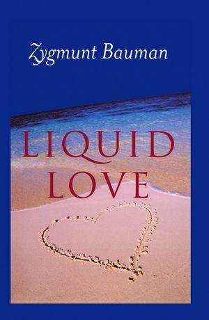 Book Zygmunt Bauman Liquid Love On The Frailty Of Human Bonds Avec Images Sociologie