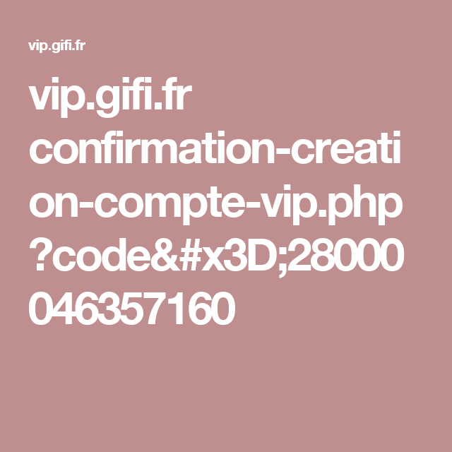 Vip Gifi Fr Confirmation Creation Compte Vip Php Code