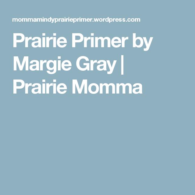 Prairie Primer by Margie Gray   Prairie Momma
