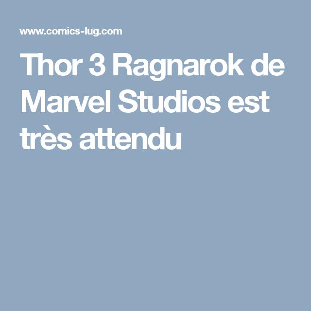 Thor 3 Ragnarok de Marvel Studios est très attendu