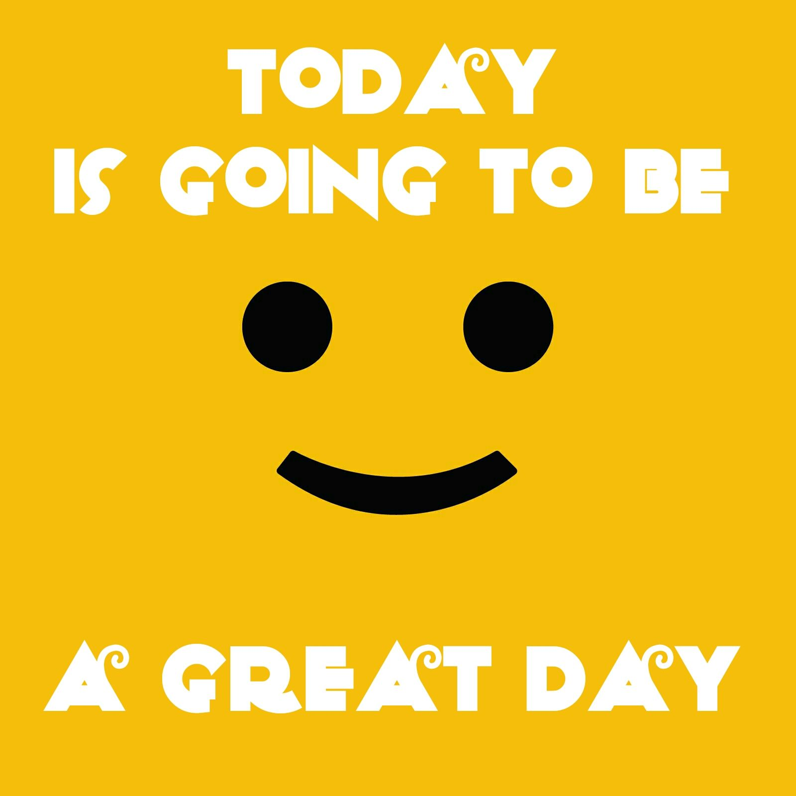 Great Day Quotes Its Going To Be A Good Day Quotesquotesgramquotesgram