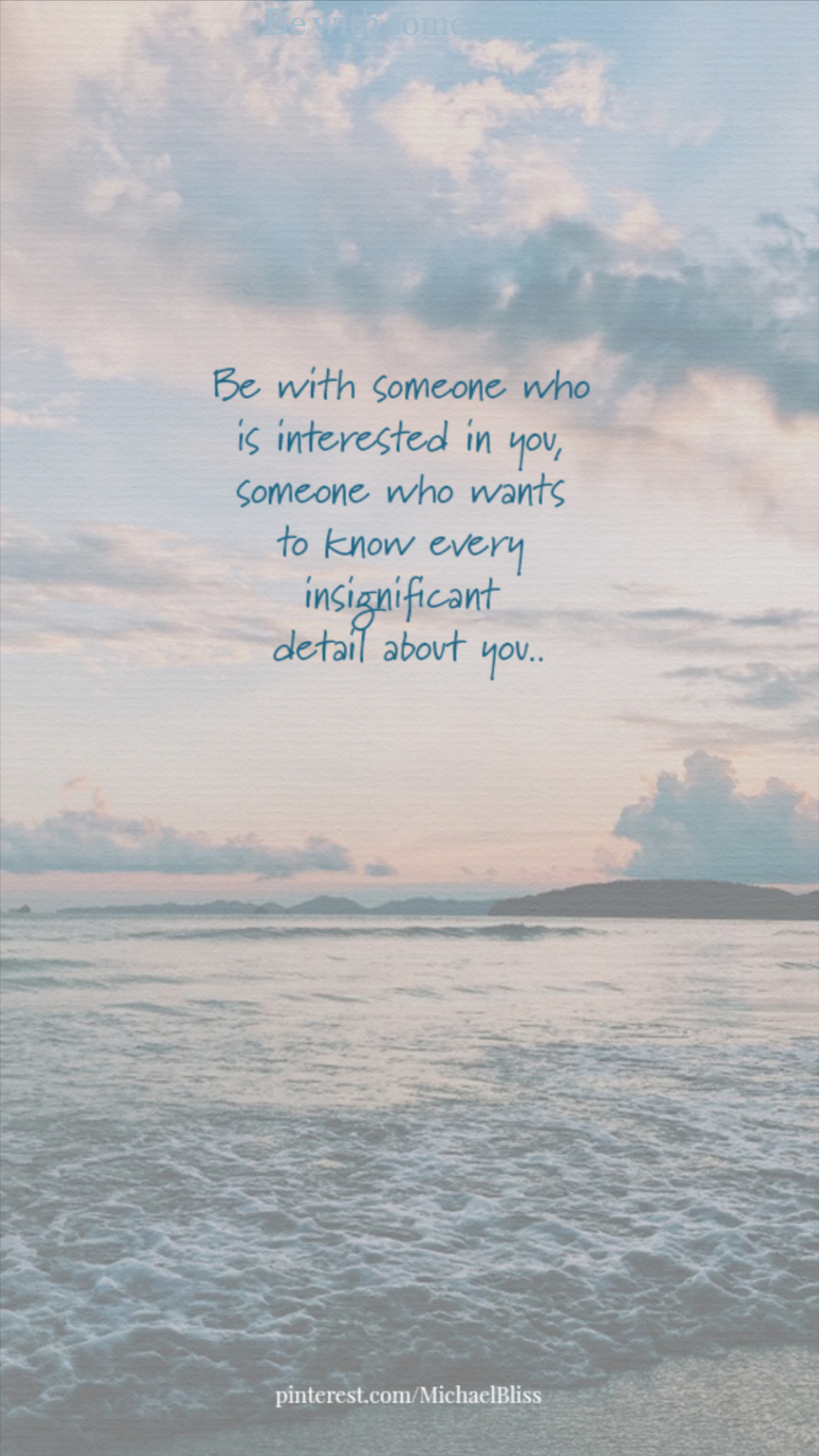 Be with someone who is