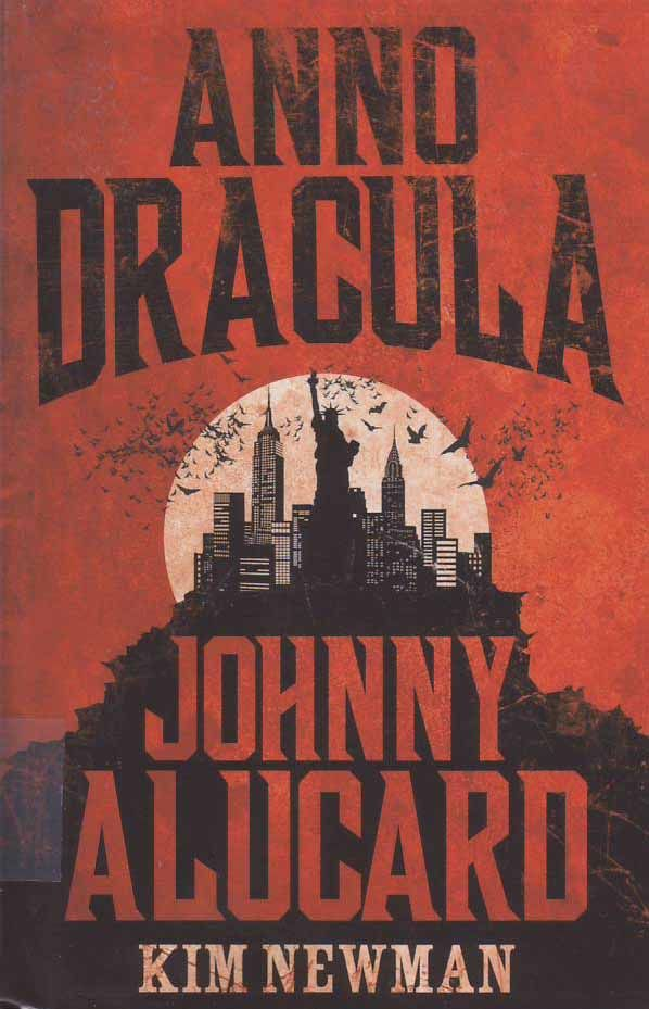 Anno Dracula 1976 1991 Johnny Alucard By Kim Newman In Transylvania The Vampire Kate Reed Is On The Set Of Francis Ford C Dracula Alucard Vampire Books