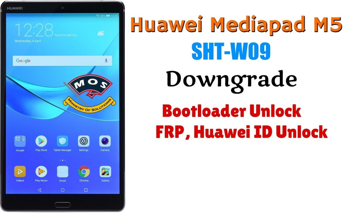 Huawei Mediapad M5 SHT-W09 Downgrade | Ministry Of Solutions