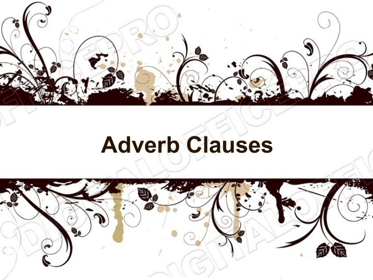 Adverb clauses powerpoint (ms standard 4c4) by jeremybrent via slideshare