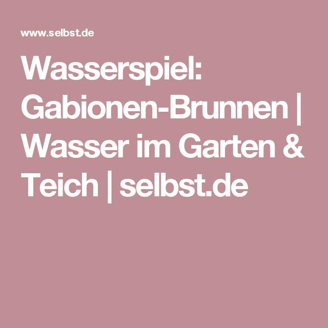 Wasserspiel: Gabionen-Brunnen | Wasser im Garten & Teich | selbst.de