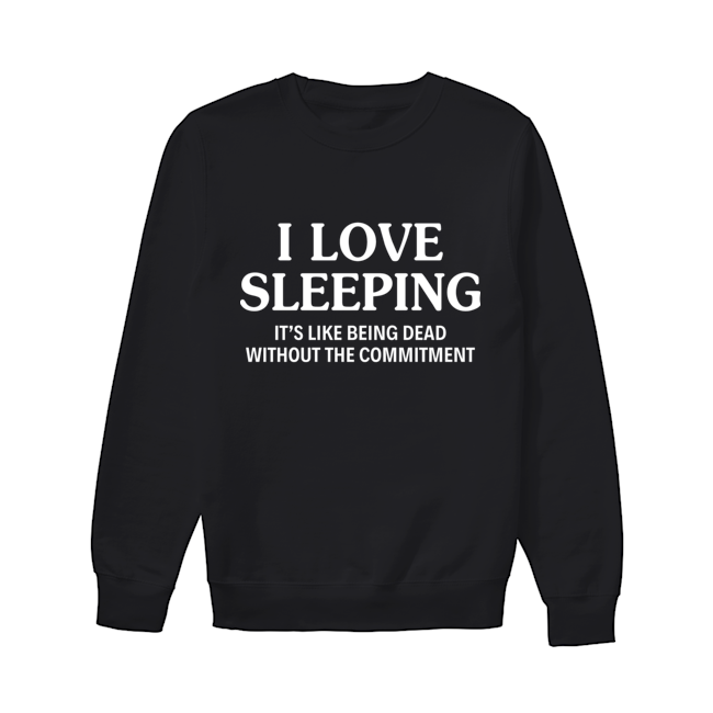 I Love Sleeping It Is Like Funny Shirts Women Funny Shirts Humor Funny Shirt Sayings Puns Shirts Hilarious