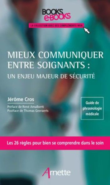 Buy Mieux communiquer entre soignants : un enjeu majeur de sécurité by  Jérôme Cros and Read this Book on Kobo's Free Apps. Discover Kobo's Vast Collection of Ebooks and Audiobooks Today - Over 4 Million Titles!